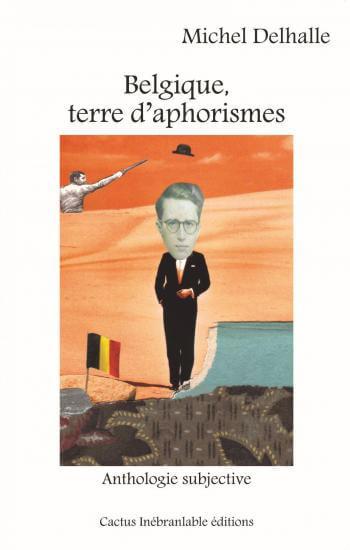"""""""Belgique, terre d'aphorismes"""""""
